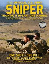 The Official US Army Sniper Training and Operations Manual