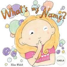 What's My Name? Caela