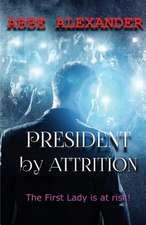 President By Attrition