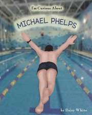 I'm Curious About Michael Phelps