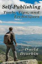 Self-Publishing Tools, Tips, and Techniques