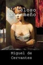 El Celoso Extremeno (Spanish Edition)