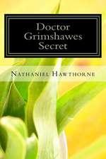 Doctor Grimshawes Secret