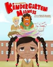 Diamond's Kindergarten Madness