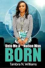 Unto Me a Nation Was Born