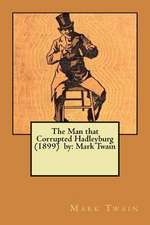 The Man That Corrupted Hadleyburg (1899) by