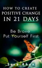 How to Create Positive Change in 21 Days