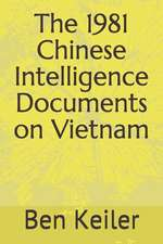 The 1981 Chinese Intelligence Documents on Vietnam
