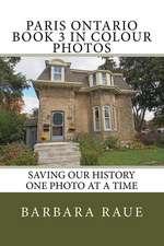 Paris Ontario Book 3 in Colour Photos