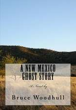 A New Mexico Ghost Story