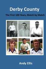 Derby County - The First 100 Years