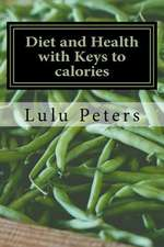 Diet and Health with Keys to Calories