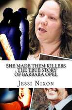 She Made Them Killers