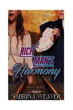 A Rich Man's Harmony