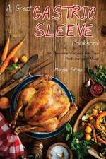 A Great Gastric Sleeve Cookbook