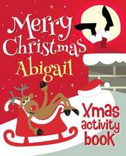 Merry Christmas Abigail - Xmas Activity Book