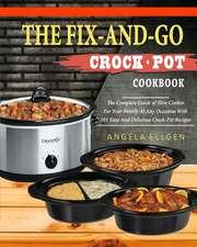 The Fix-And-Go Crock-Pot Cookbook
