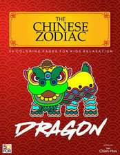 The Chinese Zodiac Dragon 50 Coloring Pages for Kids Relaxation