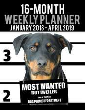 2018-2019 Weekly Planner - Most Wanted Rottweiler