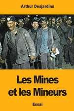 Les Mines Et Les Mineurs