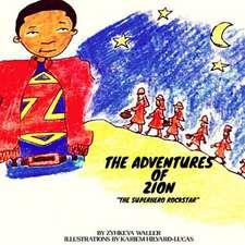 The Adventures of Zion the Superhero Rockstar