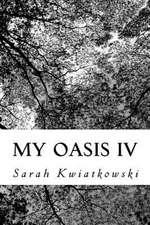 My Oasis IV