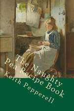 The Naughty Pea Recipe Book
