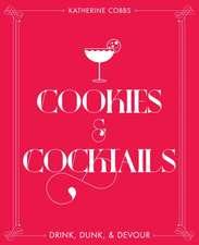 Cookies & Cocktails: Drink, Dunk & Devour
