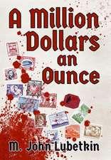 A Million Dollars an Ounce