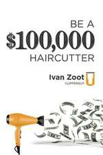 Be a $100,000 Haircutter