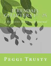 Jeremiah, Chapters 17 - 25