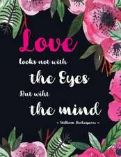 Love Looks Not with the Eyes, But with the Mind