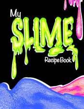My Slime Recipe Book (Blank Slime Cookbook)