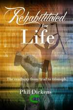 Rehabilitated for Life