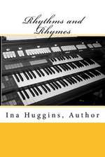 The Rhythms and Rhymes of Ina Huggins