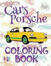 ✌ Cars Porsche ✎ Cars Coloring Book Boys ✎ Coloring Book for Kindergarten ✍ (Coloring Books Kids) Coloring Book Magical