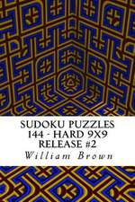 Sudoku Puzzles 144 - Hard 9x9 Release #2