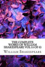The Complete Works of William Shakespeare Vol (4 of 8)