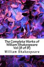 The Complete Works of William Shakespeare Vol (8 of 8)