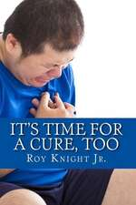 It's Time for a Cure, Too