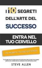 I 10 Segreti Dell?arte del Successo