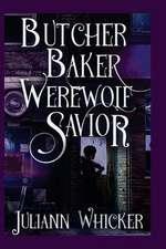 Butcher, Baker, Werewolf Savior