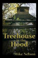 Treehouse in the Hood