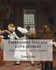 Friendship Village Love Stories. by