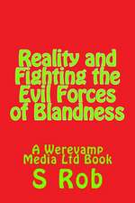 Reality and Fighting the Evil Forces of Blandness