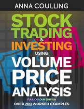 Stock Trading & Investing Using Volume Price Analysis - Full Colour Edition