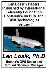 Len Losik's Papers Published by International Telemetry Foundation Conference on Phm and Cbm Technologies Volume II