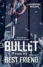 Bullet for My Best Friend