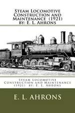 Steam Locomotive Construction and Maintenance (1921) by