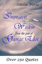 Inspiration & Wisdom from the Pen of George Eliot